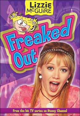 Lizzie McGuire: Freaked Out - Book #15: Junior Novel