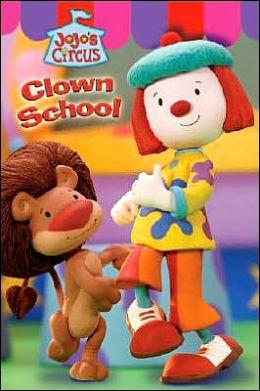 Jojo's Circus: Clown School - Easy-to-Read #2