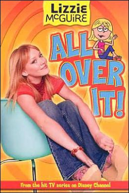 Lizzie McGuire: All Over It! - Book #19: Junior Novel