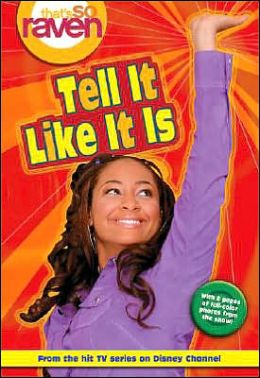That's So Raven: Tell It Like It Is - Book #7