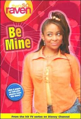 That's so Raven: Be Mine - Book #12: Junior Novel