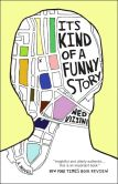 Book Cover Image. Title: It's Kind of a Funny Story, Author: Ned Vizzini