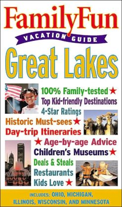 Familyfun Travel Guide: The Great Lakes (Familyfun Vacation Guide Series)