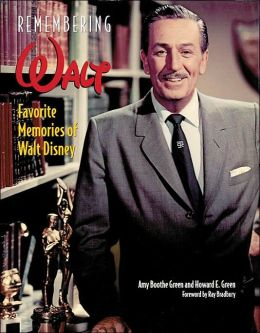 Remembering Walt: Favorite Memories of Walt Disney