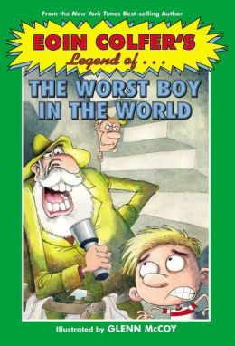 Eoin Colfer's Legend of...The Worst Boy in the World