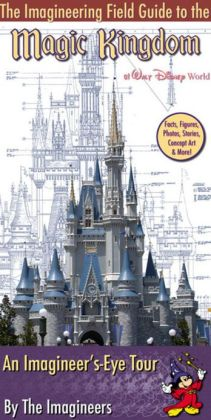 Imagineering Field Guide to Magic Kingdom Park at Walt Disney World