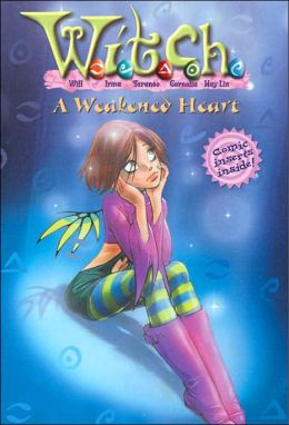 W.I.T.C.H.: A Weakened Heart - Book #21