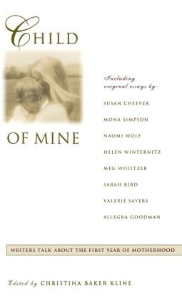 Child of Mine: Original Essay's on Becoming a Mother