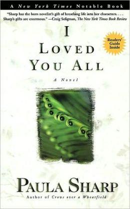 I Loved You All: A Novel