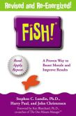 Book Cover Image. Title: Fish!:  A Remarkable Way to Boost Morale and Improve Results, Author: Stephen C. Lundin