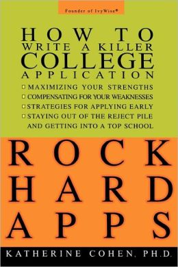 Rock Hard Apps: How To Write A Killer College Application