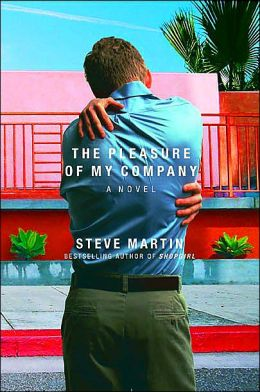 The Pleasure of My Company: A Novel