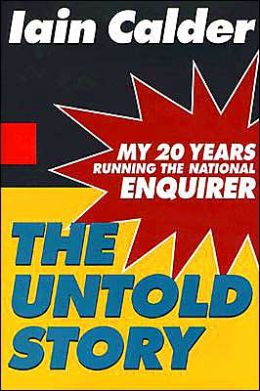 The Untold Story: My 20 Years Running the National Enquirer