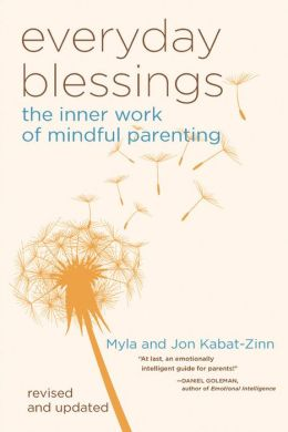Everyday Blessings: The Inner Work of Mindful Parenting