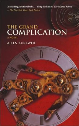 The Grand Complication: A Novel