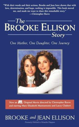 The Brooke Ellison Story: One Mother, One Daughter, One Journey