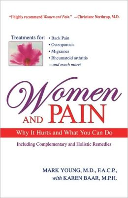 Women and Pain: Why It Hurts and What You Can Do