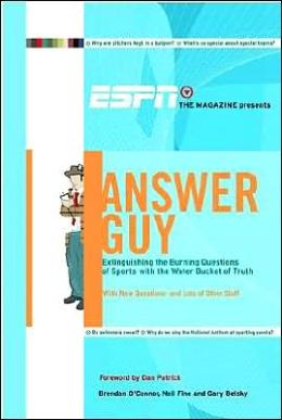 ESPN The Magazine Presents Answer Guy: Extinguishing the Burning Questions of Sports with the Water Bucket of Truth