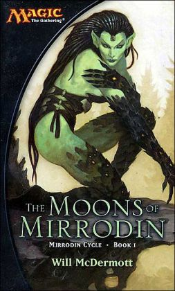 The Moons of Mirrodin (Magic: The Gathering: Mirrodin Cycle Book I)