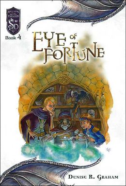 Eye of Fortune (Knights of the Silver Dragon Series, #4)