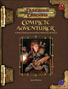 Complete Adventurer: A Guide to Skillful Characters of All Classes (Dungeons & Dragons Roleplaying Game Series)