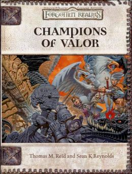 Forgotten Realms: Champions of Valor (Dungeon & Dragons d20 3.5 Fantasy Roleplaying Game)