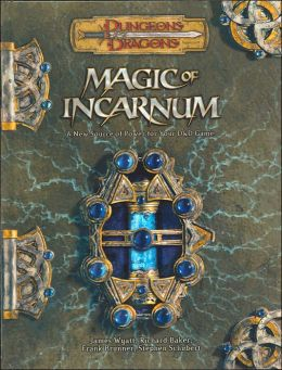 Magic of Incarnum: A New Source of Power for Your D&D Game (Dungeon and Dragons Roleplaying Game Series)