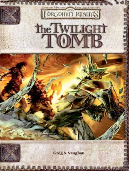 Forgotten Realms:The Twilight Tomb (Dungeon & Dragons d20 3.5 Fantasy Roleplaying Adventure)