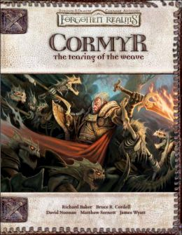 Forgotten Realms: Cormyr: The Tearing of the Weave (Dungeons & Dragons d20 3.5 Fantasy Roleplaying)