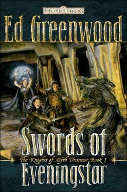 Forgotten Realms: Swords of Eveningstar (Knights of Myth Drannor #1)