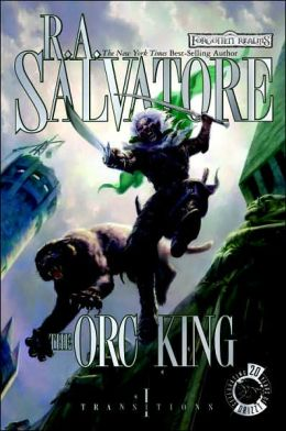 Forgotten Realms: The Orc King (Transitions #1)