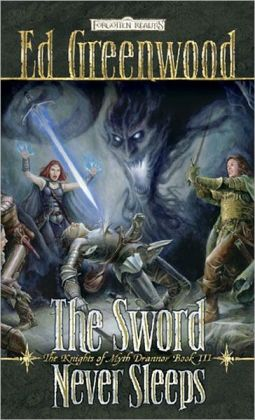 Forgotten Realms: The Sword Never Sleeps (Knights of Myth Drannor Series #3)