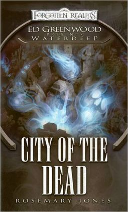 City of the Dead (Forgotten Realms Ed Greenwood Presents Waterdeep Series)