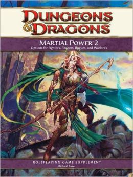 Dungeons & Dragons: Martial Power 2: Options for Fighters, Rangers, Rogues, and Warlords (4th Edition D&D Series)
