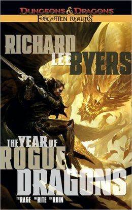 Forgotten Realms: The Year of Rogue Dragons: The Rage/The Rite/The Ruin