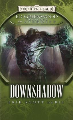 Downshadow (Forgotten Realms Ed Greenwood Presents Waterdeep Series)