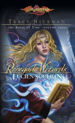 Renegade Wizards: Tracy Hickman Presents the Anvil of Time
