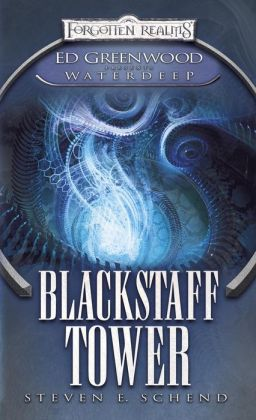 Blackstaff Tower (Forgotten Realms Ed Greenwood Presents Waterdeep Series)