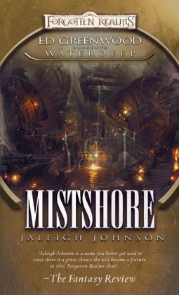 Mistshore (Forgotten Realms Ed Greenwood Presents Waterdeep Series)