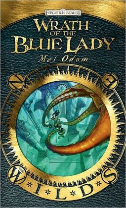 Forgotten Realms: Wrath of the Blue Lady (The Wilds Series)