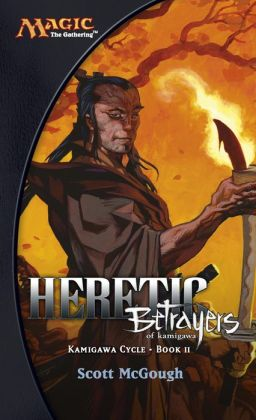 Heretic, Betrayers of Kamigawa: Kamigawa Cycle, Book II
