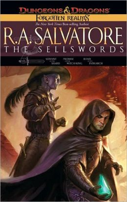 Forgotten Realms: The Sellswords Omnibus: Servant of the Shard/Promise of the Witch-King/Road of the Patriarch