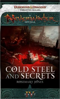 Cold Steel and Secrets: A Neverwinter Novella, Part IV