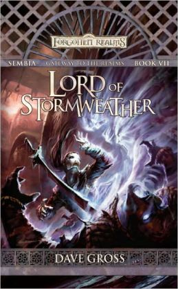 Lord of Stormweather: Sembia: Gateway to the Realms, Book 7