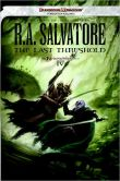 Book Cover Image. Title: The Last Threshold (Neverwinter Saga #4), Author: R. A. Salvatore