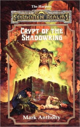 Crypt of the Shadowking: The Harpers, Book VI