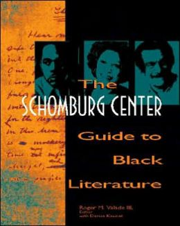 The Schomburg Center Guide to Black Literature: From the Eighteenth Century to the Present