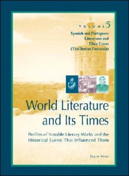 World Literature and Its Times: Spanish and Portuguese Literature and Their Times