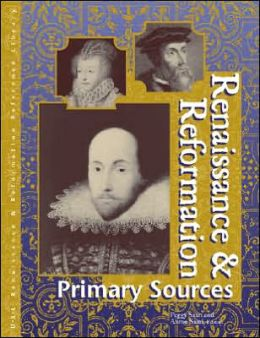 Renaissance and Reformation: Primary Sources: Primary Sources