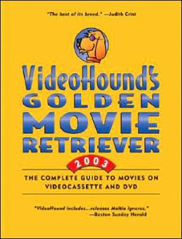 VideoHound's Golden Movie Retriever 2003